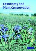 Taxonomy And Plant Conservation The Cornerstone of the Conversation and the Sustainable Use ...