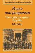 Power And Pauperism The Workhouse System, 1834û1884