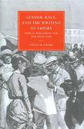 Gender, Race, and the Writing of Empire Public Discourse and the Boer War