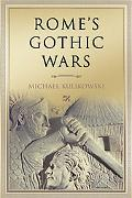 Rome's Gothic Wars from the Third Century to Alaric