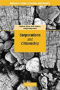 Corporations and Citizenship: Business, Responsibility and Society