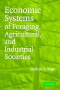 Economic Systems Of Foraging, Agricultural And Industrial Societies