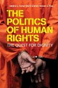 Politics of Human Rights : The Quest for Dignity