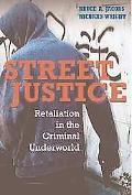 Street Justice Retaliation in the Criminal Underworld