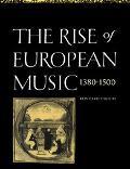 Rise of European Music, 1380-1500