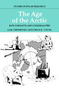 Age Of The Arctic Hot Conflicts And Cold Realities