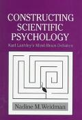 Constructing Scientific Psychology Karl Lashley's Mind-Brain Debates