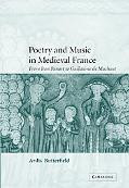 Poetry and Music in Medieval France From Jean Renart to Guillaume De Machaut