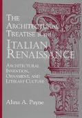 Architectural Treatise in the Italian Renaissance Architectural Invention, Ornament, and Lit...