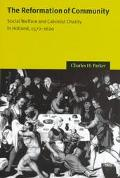 Reformation of Community Social Welfare and Calvinist Charity in Holland, 1572-1620