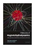 Principles of Magnetohydrodynamics With Applications to Laboratory and Asrophysical Plasmas