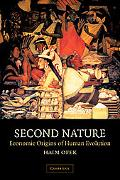 Second Nature Economic Origins of Human Evolution