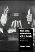 Race, Media, and the Crisis of Civil Society From Watts to Rodney King