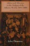 Africa and Africans in the Making of the Atlantic World, 1400-1800 (Studies in Comparative W...
