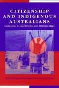 Citizenship and Indigenous Australians Changing Conceptions and Possibilities