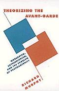 Theorizing the Avant-Garde Modernism, Expressionism, and the Problem of Postmodernity