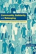 Community, Solidarity and Belonging Levels of Community and Their Normative Significance