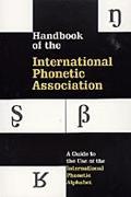 Handbook of the International Phoenetic Association A Guide to the Use of the International ...