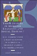 Three Studies in Medieval Religious and Social Thought The Interpretation of Mary and Martha...
