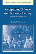 Geography, Science and National Identity Scotland Since 1520