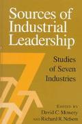 Sources of Industrial Leadership Studies of Seven Industries