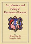Art, Memory, and Family in Renaissance Florence