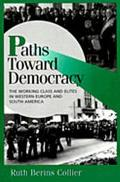 Paths Toward Democracy The Working Class and Elites in Western Europe and South America