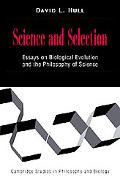 Science and Selection Essays on Biological Evolution and the Philosophy of Science