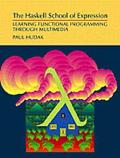 Haskell School of Expression Learning Functional Programming Through Multimedia