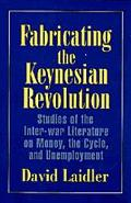 Fabricating the Keynesian Revolution Studies of the Inter-War Literature on Money, the Cycle...