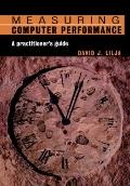 Measuring Computer Performance A Practitioner's Guide