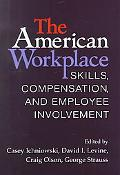 American Workplace Skills, Compensation, and Employee Involvement
