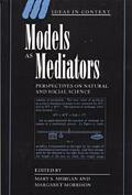 Models As Mediators Perspectives on Natural and Social Science
