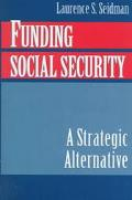 Funding Social Security A Strategic Alternative