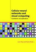 Cellular Neural Networks and Visual Computing Foundation and Applications