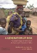 Generation At Risk The Global Impact of HIV/Aids on Orphans And Vulnerable Children