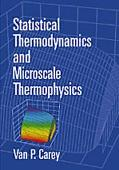 Statistical Thermodynamics and Microscale Thermophysics