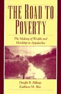 Road to Poverty The Making of Wealth and Hardship in Appalachia