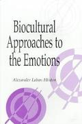 Biocultural Approaches to the Emotions