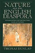 Nature and the English Diaspora Environment and History in the United States, Canada, Austra...