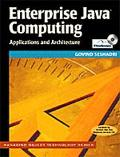 Enterprise Java Computing Applications and Architectures