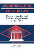 Industrializaing English Law Entrepreneurshop and Business Organization, 1720-1844