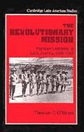 Revolutionary Mission American Enterprise in Latin America, 1900-1945