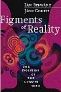 Figments of Reality The Evolution of the Curious Mind