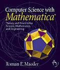 Computer Science With Mathematica Theory and Practice for Science, Mathematics, and Engineering