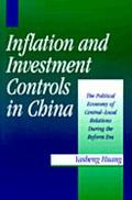 Inflation and Investment Controls in China The Political Economy of Central-Local Relations ...