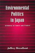 Environmental Politics in Japan Networks of Power and Protest
