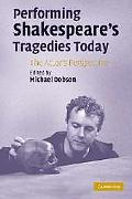 Performing Shakespeare's Tragedies Today The Actor's Perspective