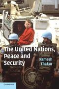 United Nations, Peace And Security From Colletctive Security To The Responsibility To Protect