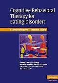 Cognitive Behaviour Therapy for the Eating Disorders A Comprehensive Treatment Guide